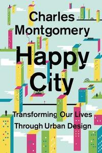 Happy city charles montgomery hardcover