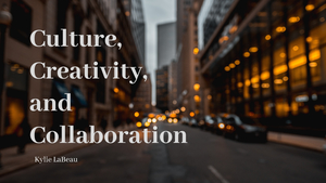 Culture  creativity  and collaboration 2